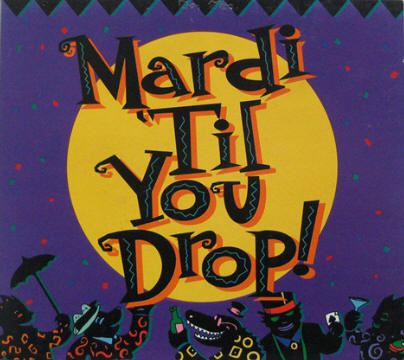 Mardi 'til You Drop